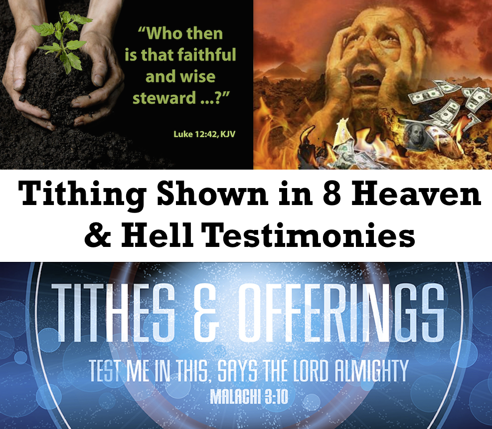 TITHING Shown In 8 HEAVEN & HELL Testimonies