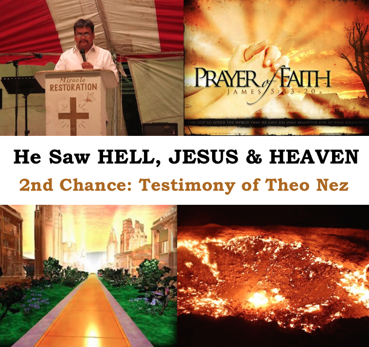 HE SAW HELL, JESUS & HEAVEN – Testimony of Theo Nez – Christ is