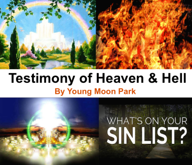 Testimony of Heaven & Hell , by Young Moon Park – Christ is