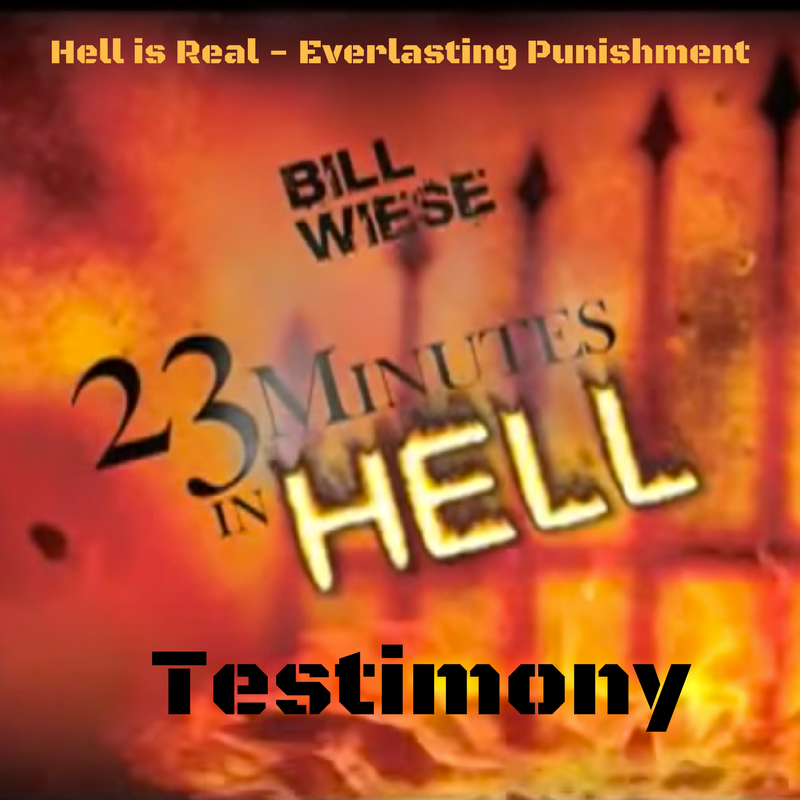 23 MINUTES IN HELL – Testimony of Bill Wiese | Christ is Coming